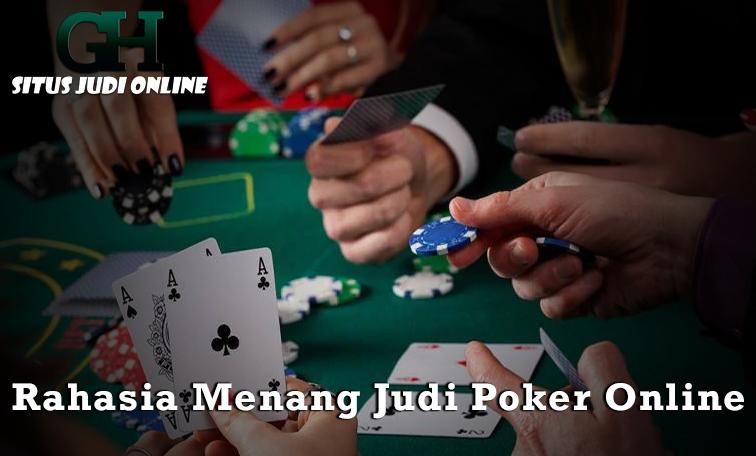 Kiat-kiat Rahasia Memenangkan Taruhan Judi Poker Online